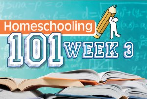 Homeschooling 101: Week 3